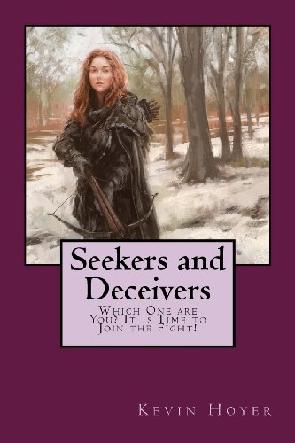9780616000410: Seekers and Deceivers: Which One Are You? It Is Time to Join the Fight!