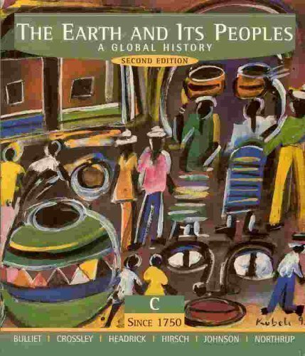 9780618000760: The Earth and Its Peoples: A Global History Volume C: Since 1750 (Second Edition)
