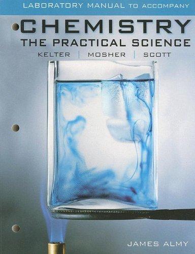 Lab Manual for Kelter/Mosher/Scott's Chemistry: The Practical: Paul Kelter; Michael