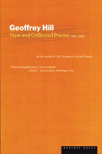 9780618001880: Geoffrey Hill's New and Collected Poems: 1952-1992