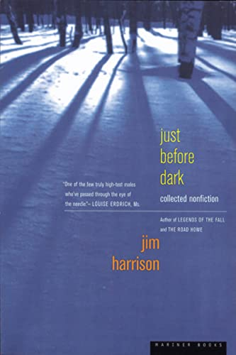Just Before Dark Collected Nonfiction: Harrison Jim