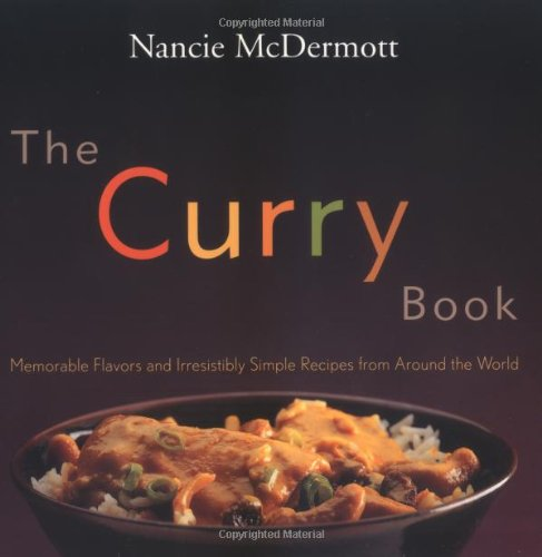 9780618002023: The Curry Book: Memorable Flavors and Irresistible Recipes from Around the World