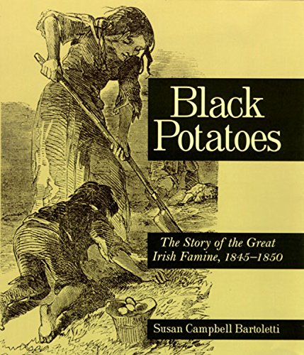 9780618002719: Black Potatoes: The Story of the Great Irish Famine, 1845-1850