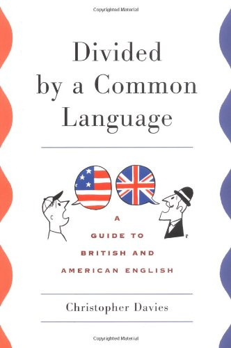 9780618002757: Divided by a Common Language: A Guide to British and American English