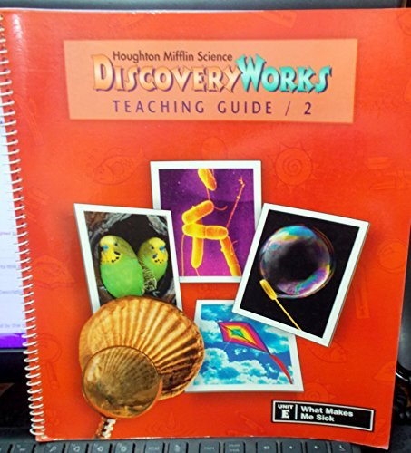 Discovery Works Teaching Guide 2 Unit E What Makes Me Sick: William Badders, Lowell Bethel