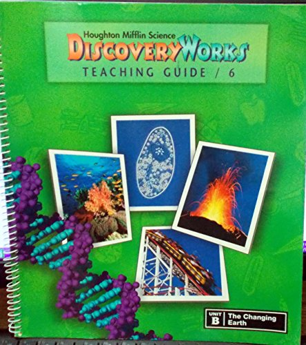 9780618003105: Houghton Mifflin Science Discovery Works (Grade 6, Unit B: The Changing Earth)