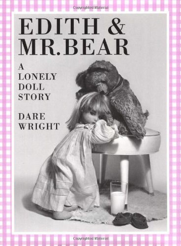 Edith and Mr. Bear (A Lonely Doll Story): Wright, Dare