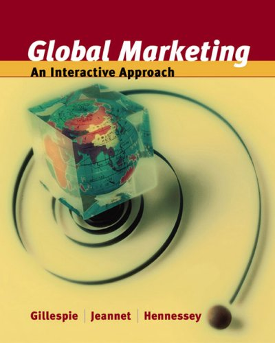 Global Marketing: An Interactive Approach (Student Text): Kate Gillespie, Jean-Pierre