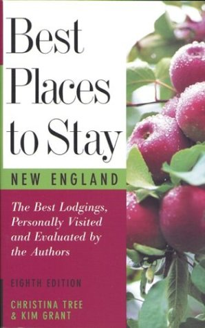 Best Places to Stay: New England: Bed & Breakfasts, Country Inns, and Other Recommended ...