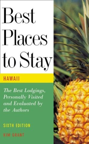 Best Places to Stay in Hawaii, Sixth Edition: Kimberly Grant