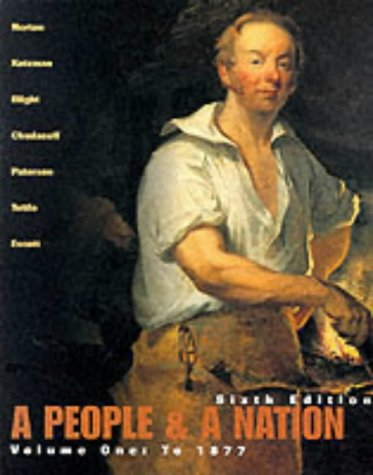 A People and a Nation: A History of the United States (Volume 1, To 1877): Mary Beth Norton