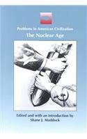 9780618007370: The Nuclear Age (Problems in American Civilization Series)