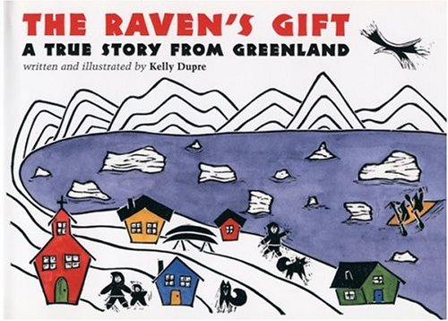 9780618011711: The Raven's Gift: A True Story from Greenland