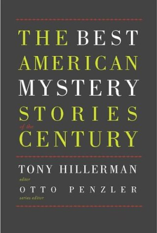 The Best American Mystery Stories of the Century ***SIGNED X7***: Tony Hillerman & Otto Penzler (...