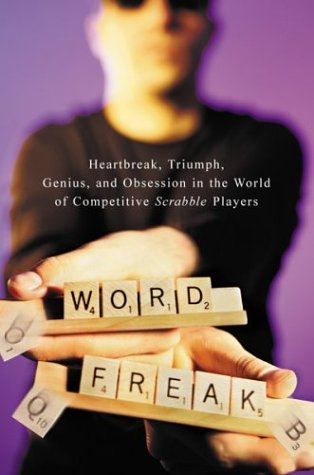 9780618015849: Word Freak: Heartbreak, Triumph, Genius, and Obsession in the World of Competitive Scrabble Players