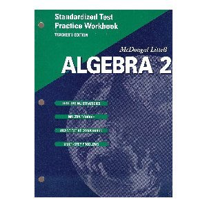 McDougal Littell Algebra 2: Standardized Test Practice Workbook, Teacher's Edition: LITTEL, ...