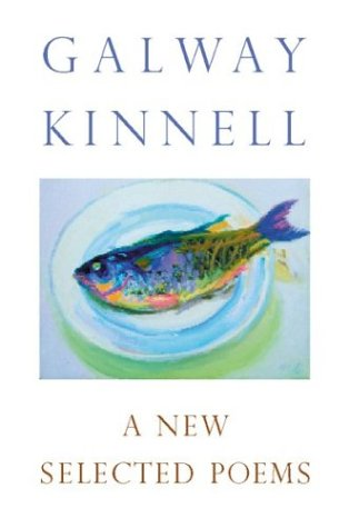 9780618021871: A New Selected Poems: Galway Kinnell