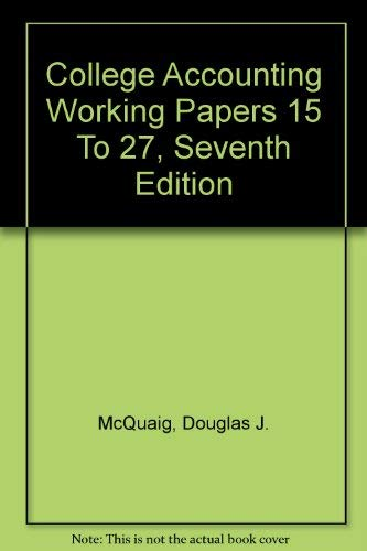 College Accounting Working Papers 15 To 27, Seventh Edition: McQuaig, Douglas J.