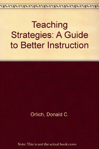 9780618025411: Teaching Strategies: A Guide to Better Instruction