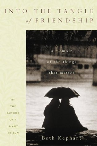 9780618033874: Into the Tangle of Friendship : A Memoir of the Things That Matter