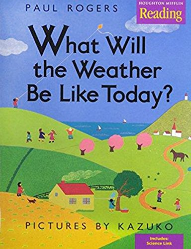 9780618036455: Houghton Mifflin Reading: The Nation's Choice: Little Big Book Grade K Theme 6 - What Will the Weather Be Like Today?
