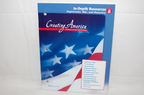 Depression, War, and Recovery (Unit 8, In-Depth Resources) (Creating America: A History of the ...