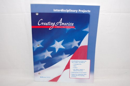 9780618036875: Creating America: A History of the United States (Interdisciplinary Projects)