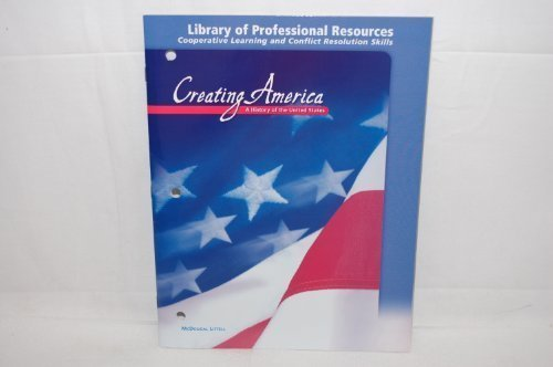 9780618037018: Creating America: A History of the United States (Library of Professional Resources: Cooperative Learning and Conflict Resolution Skills)