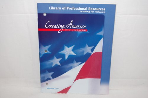 Creating America: A History of the United States (Library of Professional Resources: Teaching for ...