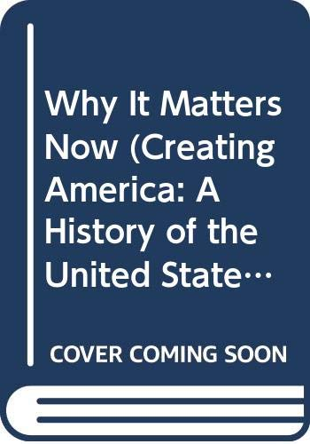 Why It Matters Now (Creating America: A: McDougal Littell
