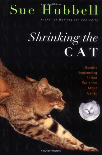 9780618040278: Shrinking the Cat: Genetic Engineering Before We Knew About Genes