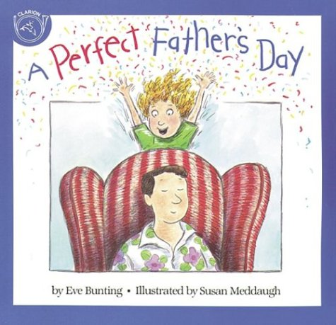 A Perfect Father's Day (061804079X) by Eve Bunting