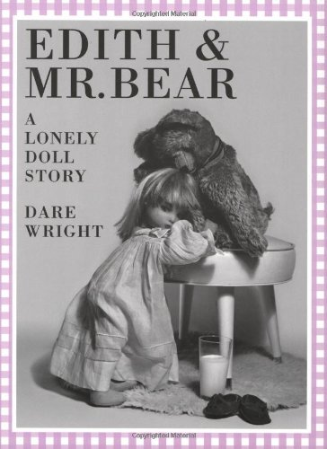 Edith and Mr. Bear: A Lonely Doll: Wright, Dare