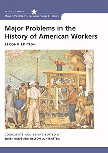 9780618042548: Major Problems in the History of American Workers: Documents and Essays (Major Problems in American History)
