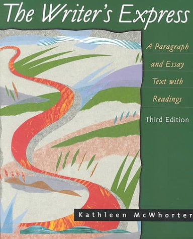 The Writer's Express: A Paragraph and Essay Text With Readings: Kathleen T. McWhorter