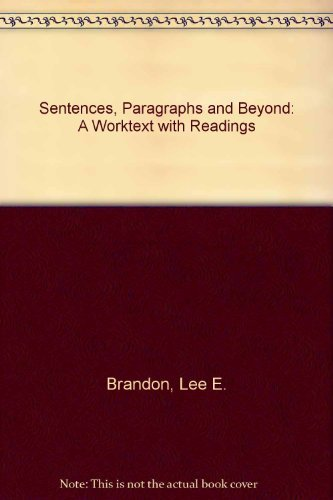Sentences, Paragraphs, and Beyond: A Worktext With: Lee Brandon, Kelly
