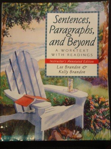 Sentences, Paragraphs, and Beyond : A Worktext: Kelly Brandon; Lee