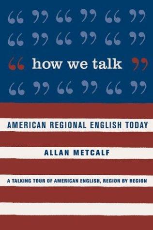9780618043637: How We Talk : American Regional English Today