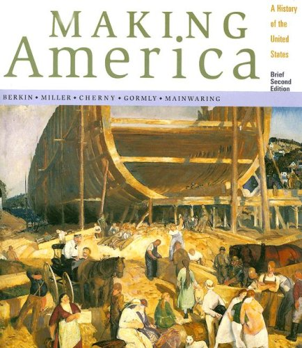 Making America: A History of the United States, Brief (0618044272) by Berkin, Carol; Miller, Christopher; Cherny, Robert; Gormly, James; Mainwaring, W. Thomas
