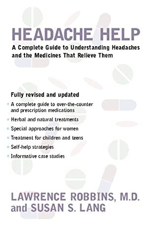 9780618044368: Headache Help: A Complete Guide to Understanding Headaches and the Medications That Relieve Them- Fully Revised and Updated
