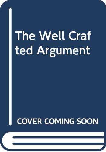 9780618045495: The Well-Crafted Argument: A Guide and Reader