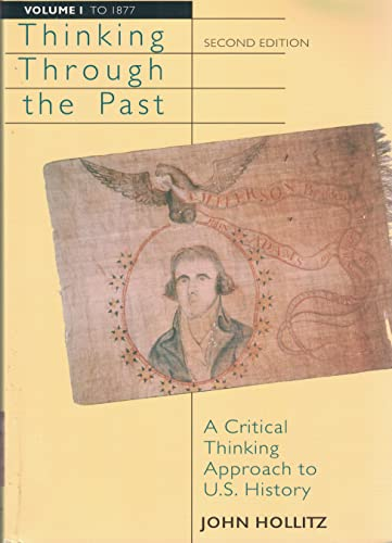 9780618046683: Thinking Through the Past: A Critical Thinking Approach to U.S. History (Volume 1: to 1877)