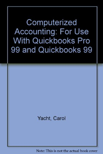 Computerized Accounting: For Use With Quickbooks Pro 99 and Quickbooks 99: Yacht, Carol