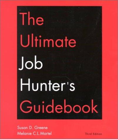 The Ultimate Job Hunters Guide: Greene, Susan D.