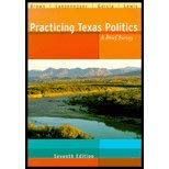 Practicing Texas Politics Eleventh Edition: Robert S., Jr.
