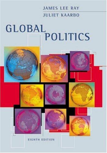 Global Politics: James Lee Ray, Juliet Kaarbo