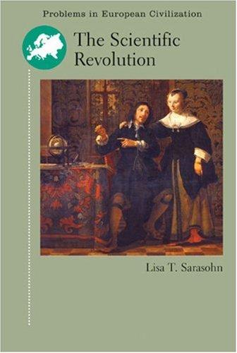 The Scientific Revolution: Sarasohn, Lisa T. (ed.)