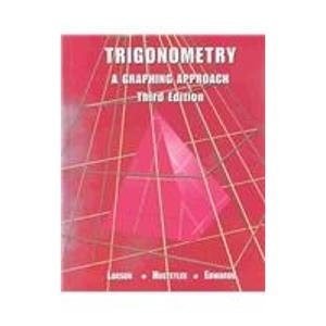 Trigonometry: A Graphing Approach (0618052933) by Ron Larson; Robert P. Hostetler; Bruce H. Edwards