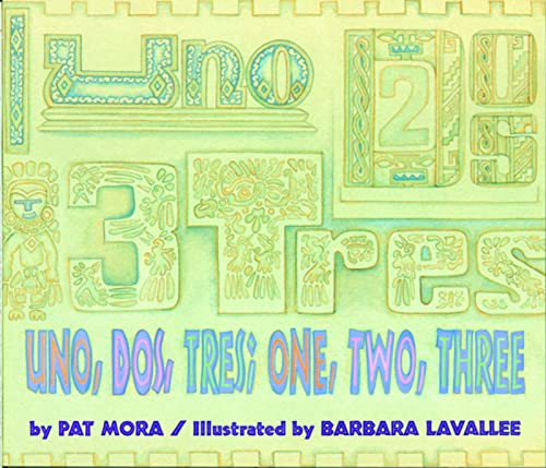 Uno, Dos, Tres: One, Two, Three (0618054685) by Mora, Pat; Lavalee, Barbara