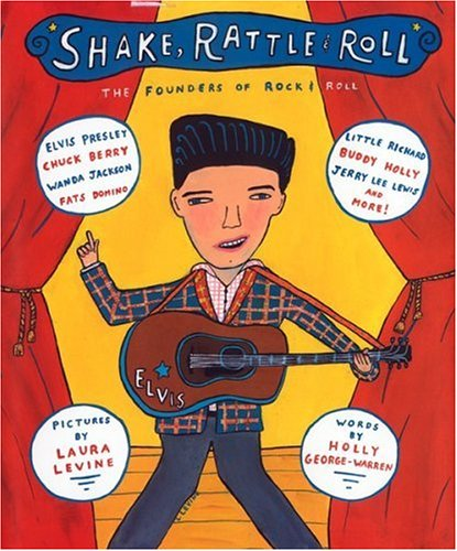 9780618055401: Shake, Rattle and Roll: The Founders of Rock and Roll